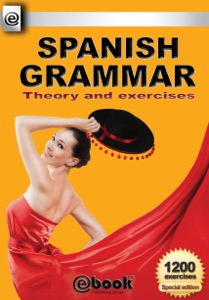 Spanish Grammar: Theory and Exercises