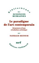Le paradigme de l'art contemporain. Structures d'une révolution artistique