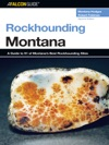Rockhounding Montana Second Edition