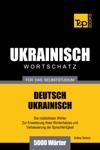 Deutsch-Ukrainischer Wortschatz Fr Das Selbststudium 5000 Wrter