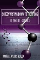 Screenwriting Down to the Atoms: The Absolute Essentials