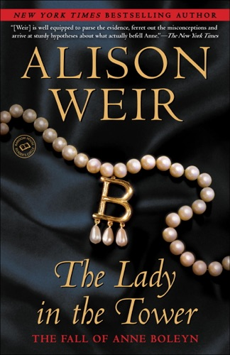 Alison Weir - The Lady in the Tower