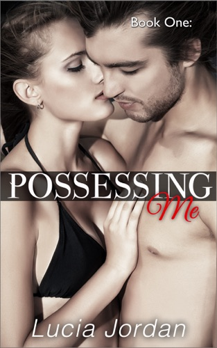 Lucia Jordan - Possessing Me