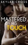 Mastered by His Touch