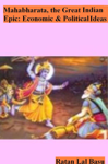 Mahabharata, the Great Indian Epic: Economic and Political Ideas