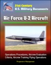 21st Century US Military Documents Air Force U-2 Aircraft - Operations Procedures Aircrew Evaluation Criteria Aircrew Training Flying Operations