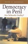 Democracy In Peril  Are Schools Guilty