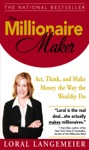 The Millionaire Maker  Act Think And Make Money The Way The Wealthy Do