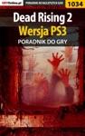 Dead Rising 2 - Wersja PS3 Poradnik Do Gry