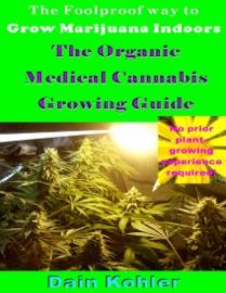 The Foolproof Way To Grow Marijuana Indoors