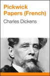 The Pickwick Papers French Edition