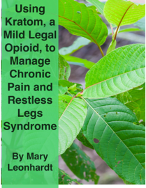 Using Kratom, a Mild, Legal Opioid, for Managing Chronic Pain and Restless Legs Syndrome