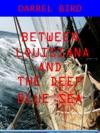 Between Louisiana And The Deep Blue Sea