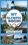 My Olympic Sochi Travel Guide