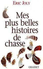MES PLUS BELLES HISTOIRES DE CHASSE