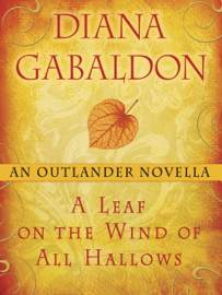 A Leaf on the Wind of All Hallows: An Outlander Novella book
