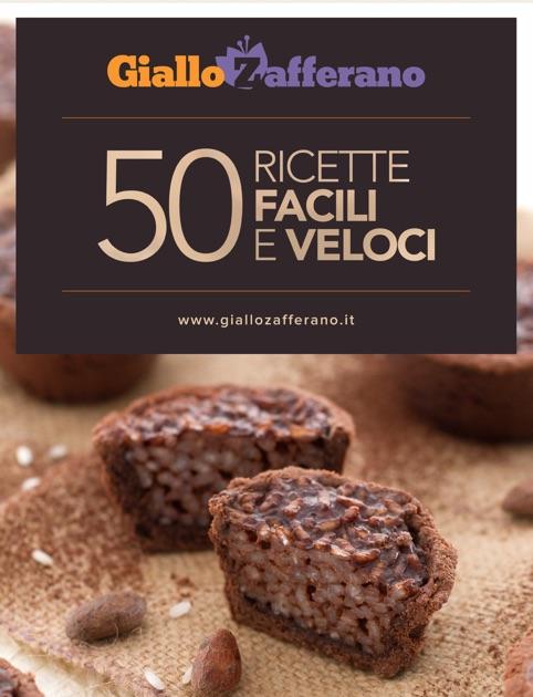 Giallozafferano 50 Ricette Facili E Veloci Van Giallozafferano In