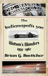 The Indianapolis 500 - Volume Three Watsons Wonders 1959  1962