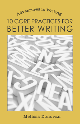 10 Core Practices for Better Writing - Melissa Donovan book