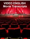 Video English Movie Transcripts