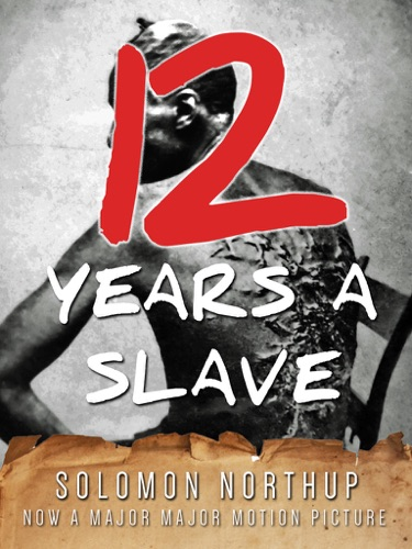 Twelve Years a Slave (Illustrated) - Solomon Northup - Solomon Northup