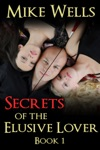 Secrets Of The Elusive Lover The Private Journal Of A Playboy - Book 1