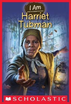 I Am #6: Harriet Tubman