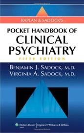 KAPLAN & SADOCKS POCKET HANDBOOK OF CLINICAL PSYCHIATRY: FIFTH EDITION