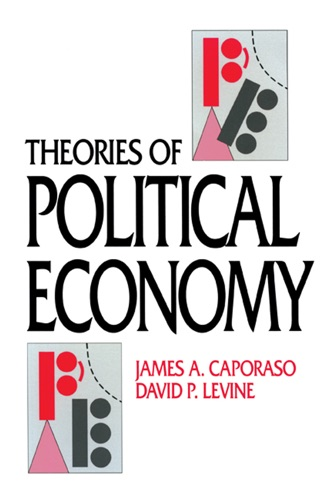 James A. Caporaso & David P. Levine - Theories of Political Economy