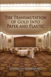 The Transmutation Of Gold Into Paper And Plastic