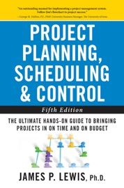 PROJECT PLANNING, SCHEDULING, AND CONTROL: THE ULTIMATE HANDS-ON GUIDE TO BRINGING PROJECTS IN ON TIME AND ON BUDGET , FIFTH EDITION : THE ULTIMATE HANDS-ON GUIDE TO BRINGING PROJECTS IN ON TIME AND ON BUDGET