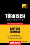 Deutsch-Trkischer Wortschatz Fr Das Selbststudium 9000 Wrter