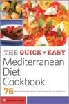The Quick  Easy Mediterranean Diet Cookbook