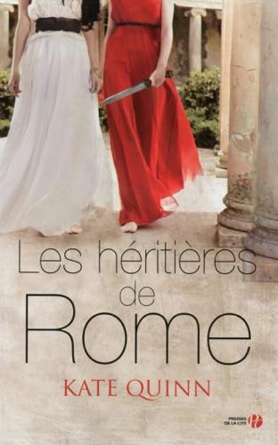 Kate Quinn - Les Héritières de Rome