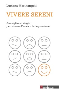 Vivere sereni. Consigli e strategie per vincere l'ansia e la depressione Book Cover