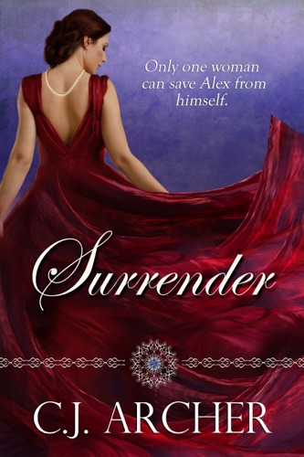 C.J. Archer - Surrender: a Regency Historical Romance
