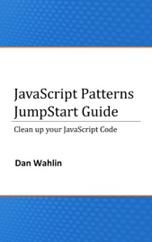 Javascript Patterns Jumpstart Guide Clean Up Your Javascript Code