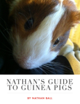 Nathan's Guide to Guinea Pigs
