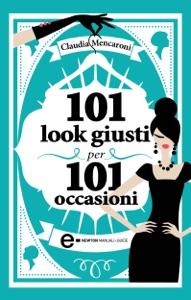 101 look giusti per 101 occasioni da Claudia Mencaroni
