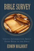 Bible Survey: Useful Information About Every Book in the Bible