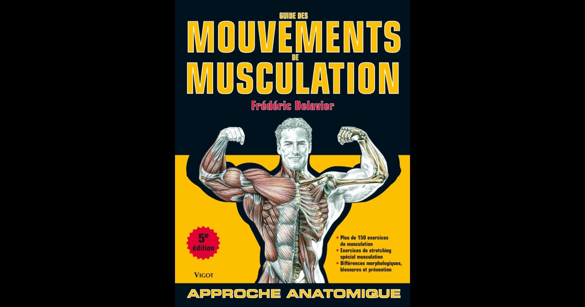 Guide des mouvements de musculation de fr d ric delavier for Guide musculation