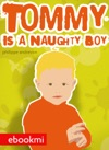 Tommy Is A Naughty Boy