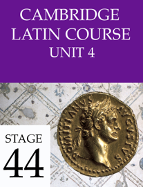 Cambridge Latin Course Unit 4 Stage 44