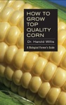 How To Grow Top Quality Corn