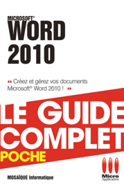 Word 2010 - Le guide complet