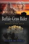 Buffalo Grass Rider - Episode Three Rough River Gold