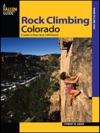 Rock Climbing Colorado Second Edition