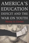 Americas Education Deficit And The War On Youth