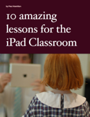 10 Amazing Lessons for the iPad Classroom