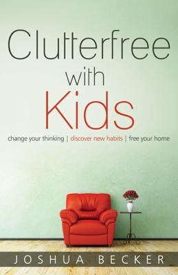 Clutterfree with Kids - Joshua Becker book